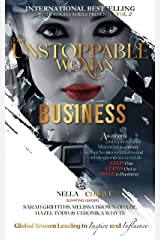 The Unstoppable Woman in Business: A Woman's Entrepreneurial Blueprint to Convert Setbacks into Solutions and Strategies to Successfully Step Out, Stand Out and Soar Kindle Edition