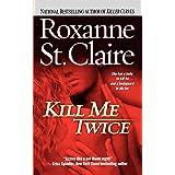Kill Me Twice (The Bullet Catchers Book 1)