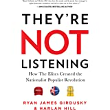 They're Not Listening: How The Elites Created the National Populist Revolution