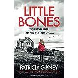 Little Bones: A totally addictive crime thriller