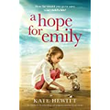 A Hope For Emily: An absolutely heartbreaking and gripping emotional page turner