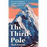 The Third Pole: My Everest climb to find the truth about Mallory and Irvine