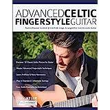 Advanced Celtic Fingerstyle Guitar: Twelve Popular Scottish & Irish Folk Songs Arranged For Solo Acoustic Guitar (2)