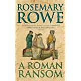 A Roman Ransom (A Libertus Mystery of Roman Britain, book 8): A cunning crime thriller of blackmail and corruption