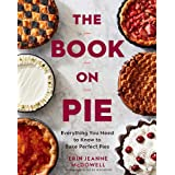 Book on Pie: Everything You Need to Know to Bake Perfect Pies