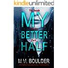 My Better Half: A gripping psychological thriller