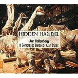 隠されたヘンデル ~ オペラ・アリア集 (Hidden Handel / Anna Halleberg , Il Complesso Barocco , Alan Curtis) [輸入盤]