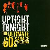 Uptight Tonight Ultimate 60S Garage Coll Var