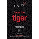 Tame the Tiger: Negotiating from a position of power (The Dao of Negotiation: The Path between Eastern strategies and Western