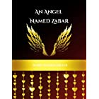 An Angel Named Zabar: Short Stores About ONE Angel