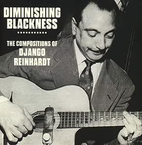 DIMINISHING BLACKNESS ~ THE COMPOSITIONS OF DJANGO REINHARDT: 3CD BOXSET