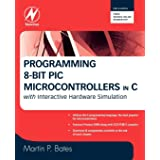 Programming 8-Bit PIC Microcontrollers in C: With Interactive Hardware Simulation