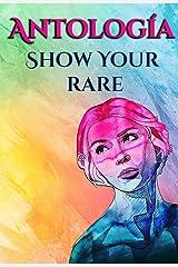 Antología Show Your Rare: Beneficio a FEDER (Spanish Edition) Kindle Edition
