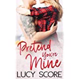 Pretend You're Mine: A Small Town Love Story