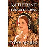 Katherine - Tudor Duchess: 3