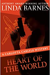 Heart of the World (The Carlotta Carlyle Mysteries Book 11) Kindle Edition