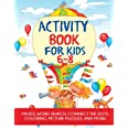 Activity Book for Kids 6-8: Mazes, Word Search, Connect the Dots, Coloring, Picture Puzzles, and More!: Mazes, Coloring, Dot