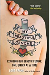 My Beautiful Genome: Exposing Our Genetic Future, One Quirk at a Time Kindle Edition