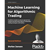 Machine Learning for Algorithmic Trading: Predictive models to extract signals from market and alternative data for systemati