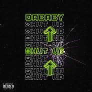 SHUT UP [Explicit]