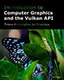 Introduction to Computer Graphics and the Vulkan API: Third Edition