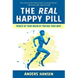 The Real Happy Pill: Power Up Your Brain by Moving Your Body (English Edition)