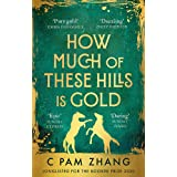 How Much of These Hills is Gold: 'Crazy good ... A rollicking adventure story' MONIQUE ROFFEY