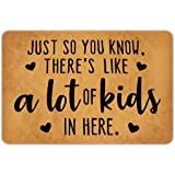 Front Door Mat Welcome Mat Just So You Know There's Like A Lot of Kids in Here Rubber Non Slip Backing Funny Doormat Indoor O