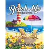 Beach Life Coloring Book: An Adult Coloring Book Featuring Fun and Relaxing Beach Vacation Scenes, Peaceful Ocean Landscapes