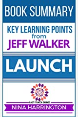 Summary and Analysis of the Jeff Walker Book:LAUNCH (Fast-Track Guides Book 7) Kindle Edition