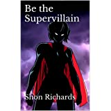 Be the Supervillain (Choose Your Own Pleasure Book 6)