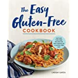 Easy Gluten-Free Cookbook: Fast and Fuss-Free Recipes for Busy People on a Gluten-Free Diet
