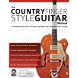 The Country Fingerstyle Guitar Method: Complete Guide to Travis Picking, Fingerstyle Guitar, & Country Guitar Soloing (Learn