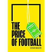 The Price of Football Second Edition: Understanding Football…