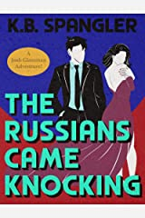 The Russians Came Knocking (Josh Glassman Adventures Book 1) Kindle Edition
