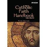 The Catholic Faith Handbook for Youth