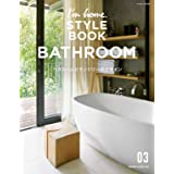 I'm home. STYLE BOOK 03 バスルームとランドリーのデザイン [雑誌]