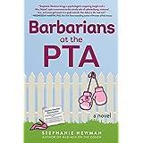 Barbarians at the PTA: A Novel