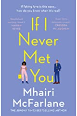If I Never Met You: Deliciously romantic and utterly hilarious - the funniest feel-good romcom of 2020! Kindle Edition