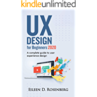 UX DESIGN 2020 FOR BEGINNERS: A Complete Guide to User Exper…
