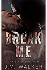 Break Me (Shattered Series Book 1) Kindle Edition