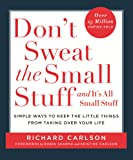 Don't Sweat the Small Stuff: Simple ways to Keep the Little Things from Overtaking Your Life