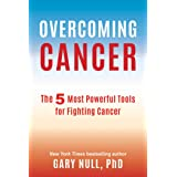 Overcoming Cancer: The 5 Most Powerful Tools for Fighting Cancer