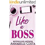 Like a Boss: A billionaire boss romance