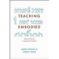 Teaching Embodied: Cultural Practice in Japanese Preschools