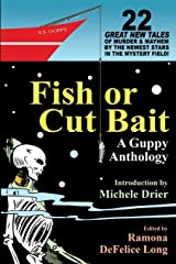 Fish or Cut Bait: A Guppy Anthology Paperback