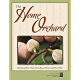 The Home Orchard: Growing Your Own Deciduous Fruit and Nut Trees