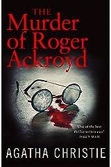 The Murder of Roger Ackroyd (Poirot) (Hercule Poirot Series Book 4) Kindle Edition