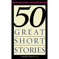 Fifty Great Short Stories (Bantam Classics)