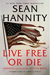 Live Free Or Die: America (and the World) on the Brink Kindle Edition